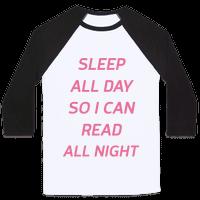 Sleep All Day So I Can Read All Night Baseball
