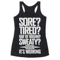 Sore? Tired? Out Of Breath? Sweaty? Good! It's Working