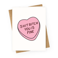 Shit Bitch You is Fine Greetingcard