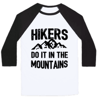 Hikers Do It In The Mountains