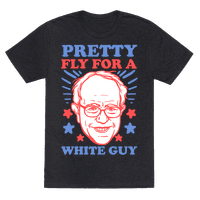 Bernie Sanders: Pretty Fly For A White Guy Tee