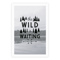 The Wild Is Waiting