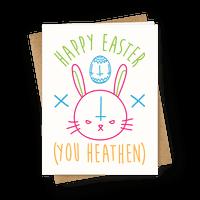 Happy Easter (You Heathen)