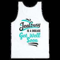Jealousy Is A Disease Get Well Soon