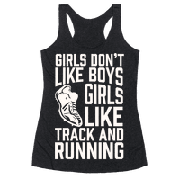 Girls Don't Like Boys Girls Like Track And Running