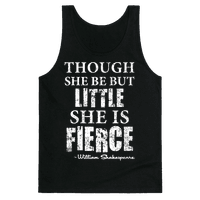 Though She Be But Little She Is Fierce Tank