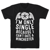 I'm Only Single Because I Can't Date A Winchester