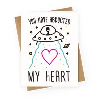 You Have Abducted My Heart Greetingcard