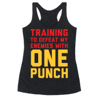Training To Defeat My Enemies With One Punch Racerback