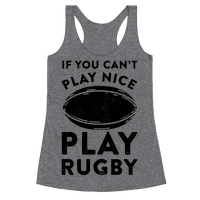 If You Can't Play Nice Play Rugby