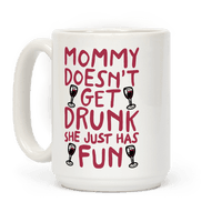Mommy Doesn't Get Drunk Mug