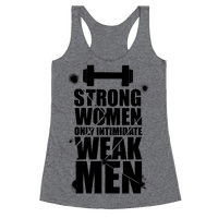 Strong women Intimidate Weak Men