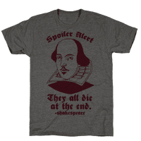 Spoiler Alert, They All Die at the End - Shakespeare Tee