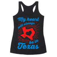 My Heart Will Always Be in Texas Racerback