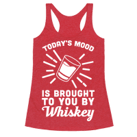 Today's Mood Is Brought To You By Whiskey