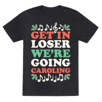 Get In Loser We're Going Caroling