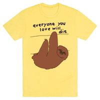 Sloth (Everyone You Love Will Die)