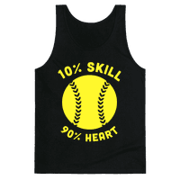 10% Skill 90% Heart (Softball)