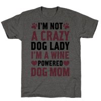 I'm Not A Crazy Dog Lady Tee