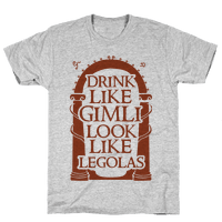 Drink Like Gimli Look like Legolas