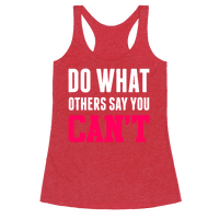 Do What Others Say You Can't