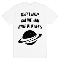 When I Was A Kid We Had 9 Planets Tee