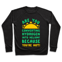 Are You Converting Hydrogen into Helium? Because You're Hot!