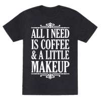 All I Need Is Coffee & A Little Makeup