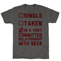 Single Taken In A Very Committed Relationship With Beer Tee