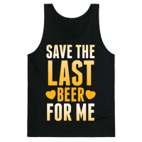 Save The Last Beer For Me