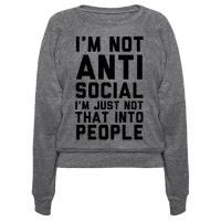 I'm Not Anti Social I'm Just Not That Into People