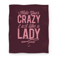 Hide Your Crazy & Act Like A Lady Blanket (Rose)