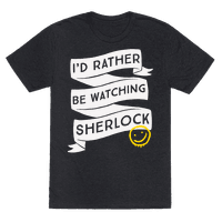 I'd Rather Be Watching Sherlock Tee