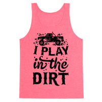 I Play In The Dirt