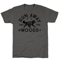 Run Away And Live In The Woods Tee