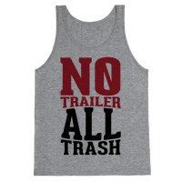 No Trailer, All Trash