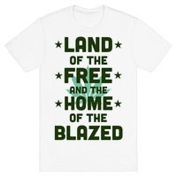 Land of the Free. Home of the Blazed.