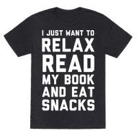 I Just Want To Relax Read Books And Eat Snacks Tee