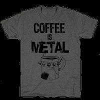 Coffee is METAL