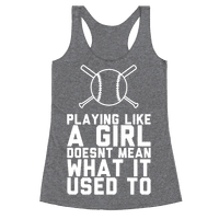 Playing Like A Girl Doesn't Mean What It Used To