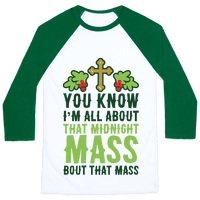 You Know I'm All About That Midnight Mass Bout That Mass