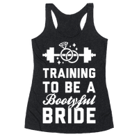 Training To Be A Bootyful Bride Racerback