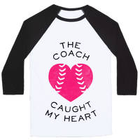 The Coach Caught My Heart (Baseball Tee)