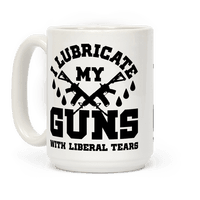 I Lubricate My Gun With Liberal Tears Mug
