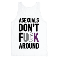 Asexuals Don't Fuck Around Tank