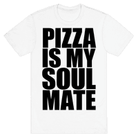 Pizza Is My Soulmate