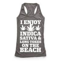 I Enjoy Indica, Sativa and Long Tokes On The Beach