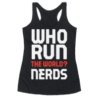 Who Run The World? Nerds