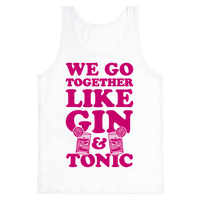 We Go Together Like Gin & Tonic