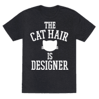 The Cat Hair is Designer